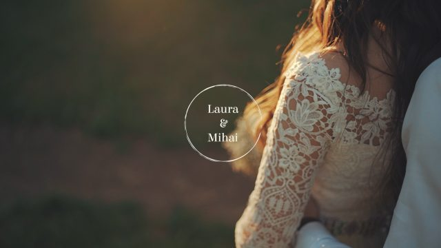 Laura si Mihai – Wedding Highlghts